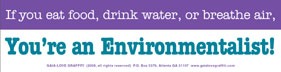 If You Eat Food, Drink Water, or Breathe Air, You're an Environmentalist!
