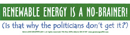 Renewable Energy Is a No-Brainer (Is That Why Politicians Don't Get It?