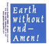 Earth Without End - Amen!