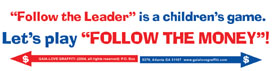 """Follow the Leader"" is a Children's Game— Let's Play ""Follow the Money""!"