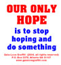 Our Only Hope Is to Stop Hoping & Do Something