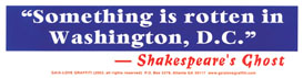 """Something is Rotten in Washington DC!"" —Shakespeare's Ghost"