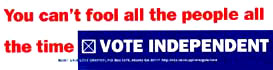 You Can't Fool All the People All the Time: Vote Independent