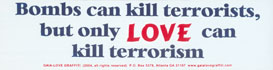 Bombs Can Kill Terrorists, But Only Love Can Kill Terrorism